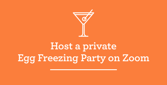 Host a private Egg Freezing Party on Zoom